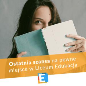 Ostatnia szansa na pewnie miejsce w Liceum Edukacja we Wrocławiu