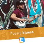 Poczuj bluesa z Edukacją